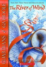 Guardians of Ga'Hoole : The River of Wind : Book 13 - Kathryn Lasky