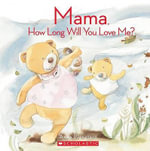 Mama, How Long Will You Love Me? - Anna Pignataro
