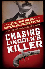 Chasing Lincoln's Killer - James L Swanson