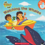 Watching The Whales : Go Diego Go! - Sarah Albee