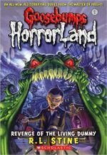 Revenge of the Living Dummy  : Goosebumps HorrorLand Series : Book 1 - R. L. Stine
