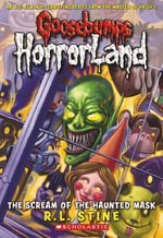 The Scream of the Haunted Mask : Goosebumps HorrorLand : Book 4 - R. L. Stine