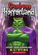 Escape from Horrorland : Goosebumps HorrorLand : Book 11 - R. L. Stine
