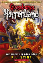 The Streets of Panic Park  : Goosebumps HorrorLand : Book 12 - R. L. Stine