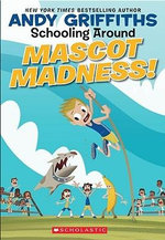 Mascot Madness!  : Schooling Around : Book 3 - Andy Griffiths