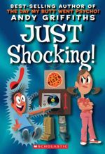 Just Shocking! : Andy Griffith's Just! Series - Andy Griffiths