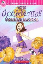 The Accidental Cheerleader : #1 Accidental Cheerleader - Mimi McCoy