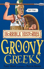 Horrible Histories : Groovy Greeks : Gruesome Guides - Terry Deary
