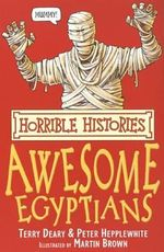 Horrible Histories : The Awesome Egyptians : Gruesome Guides - Terry Deary