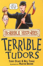 Horrible Histories : Terrible Tudors : Gruesome Guides - Terry Deary