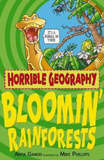 Horrible Geography : Bloomin' Rainforests :  Bloomin Rainforests - Anita Ganeri