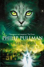 The Subtle Knife : His Dark Materials #2: Junior Edition - Philip Pullman