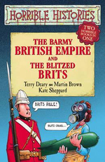 Horrible Histories : The Barmy British Empire  and The Blitzed Brits : Gruesome Guides - Terry Deary