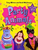 Party Animals - Tony Mitton