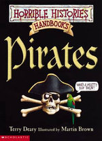 Horrible Histories Handbooks : Pirates : Gruesome Guides - Terry Deary
