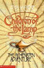 The Akhenaten Adventure : #1 Akhenaten Adventure - P. B. Kerr