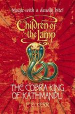 The Cobra King of Kathmandu : #3 Cobra King of Kathmandu - P. B. Kerr
