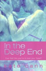 In the Deep End : Ever Feel Like You're In Over Your Head? - Kate Cann