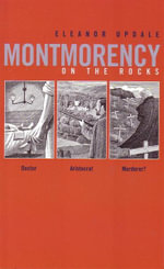 Montmorency on the Rocks : Doctor. Aristocrat. Murderer? - Eleanor Updale
