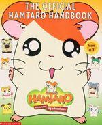 The Official Hamtaro Handbook : Little Hamsters - Big Adventures