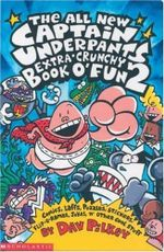 The Captain Underpants Extra-crunchy Book O' Fun : Bk. 2 - Dav Pilkey