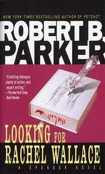 Looking for Rachel Wallace : Spenser Novels - Robert B. Parker