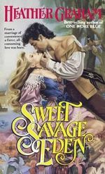 Sweet Savage Eden : Camerons Saga: North American Woman Trilogy - Heather Graham