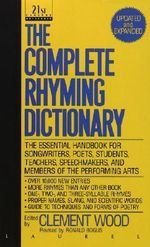 Complete Rhyming Dictionary - Clement Wood