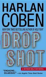 Drop Shot : Myron Bolitar Series : Book 2 - Harlan Coben