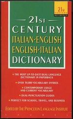 Italian-English/English-Italian Dictionary : 21st Century Reference - Princeton Language Institute