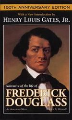Narrative of the Life of Frederick Douglass : An American Slave - Halperin