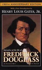 Narrative of the Life of Frederick Douglass : An American Slave - Halperin