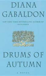 Drums of Autumn : Outlander Series : Book 4 - Diana Gabaldon