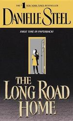 The Long Road Home - Danielle Steel