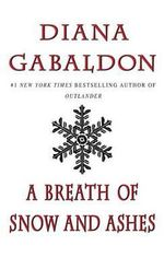A Breath of Snow and Ashes : Outlander - Diana Gabaldon