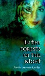 In the Forests of the Night : Den of Shadows - Amelia Atwater-Rhodes