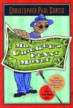 Mr. Chickee's Funny Money - Christopher Paul Curtis
