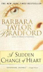 A Sudden Change of Heart - Barbara Taylor Bradford