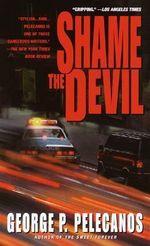 Shame the Devil - George P Pelecanos
