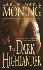 The Dark Highlander : Highlander Series : Book 5 - Karen Marie Moning