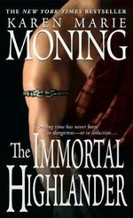 The Immortal Highlander - Karen Marie Moning