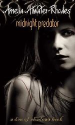 Midnight Predator : Den of Shadows - Amelia Atwater-Rhodes