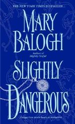 Slightly Dangerous : Bedwyn Saga - Mary Balogh