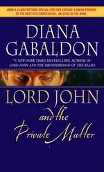 Lord John and the Private Matter : Lord John Grey Novels - Diana Gabaldon