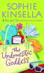 The Undomestic Goddess - Sophie Kinsella