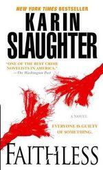 Faithless : Grant County (Paperback) - Karin Slaughter