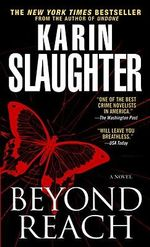 Beyond Reach : also published as Skin Privilege - Karin Slaughter