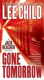 Gone Tomorrow : Jack Reacher Series : Book 13 - Lee Child