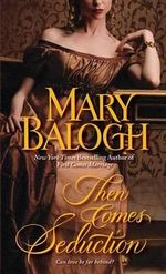 Then Comes Seduction : Huxtable - Mary Balogh