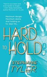 Hard To Hold : Navy Seals 2 Series : Book 1 - Stephanie Tyler